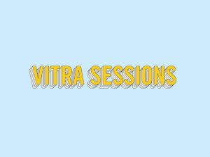 vitra sessions